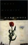 Sweet Machine - Mark Doty