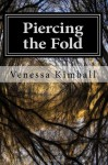 Piercing the Fold - Venessa Kimball