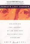 Fermat's Last Theorem: Unlocking the Secret of an Ancient Mathematical Problem - Amir D. Aczel