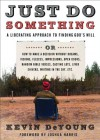 Just Do Something: A Liberating Approach to Finding God's Will - Kevin DeYoung