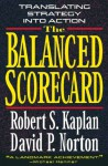 The Balanced Scorecard: Translating Strategy into Action - Robert S. Kaplan, David P. Norton