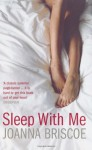 Sleep With Me - Joanna Briscoe