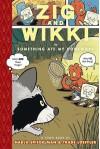 Zig and Wikki in Something Ate My Homework - Nadja Spiegelman, Trade Loeffler