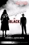 Rendezvous in Black (A Modern Library 20th Century Rediscovery) - Cornell Woolrich, Richard Dooling