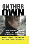 On Their Own: What Happens to Kids When They Age Out of the Foster Care System - Martha Shirk, Gary Stangler, Jimmy Carter