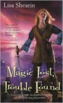 Magic Lost, Trouble Found - Lisa Shearin