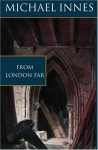 From London Far - Michael Innes