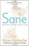 Sane: Mental Illness, Addiction, and the 12 Steps - Marya Hornbacher