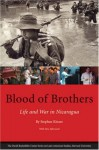 Blood of Brothers: Life and War in Nicaragua (Latin American Studies) - Stephen Kinzer