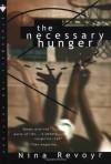 The Necessary Hunger - Nina Revoyr