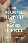 The Personal History of Rachel DuPree - Ann Weisgarber