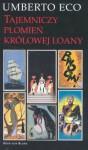 Tajemniczy płomień królowej Loany - Umberto Eco