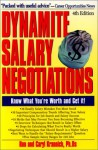 Dynamite Salary Negotiations, 4th Edition: Know What You're Worth and Get It! - Ronald Krannich, Caryl Krannich