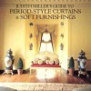Judith Miller Guide to Period Style Curtains and Soft Furnishings - Judith H. Miller