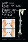 Aids to the Examination of the Peripheral Nervous System - W.B. Saunders
