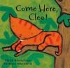 Come Here, Cleo! - Stella Blackstone
