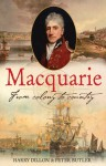 Macquarie: From Colony to Country - Harry Dillon, Peter Butler