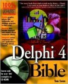 Delphi 4 Bible [With Dozens of Applications] - Tom Swan