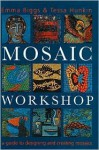 Mosaic Workshop - Emma Biggs, Tessa Hunkin