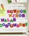 Buenos Ni�os, Malas Costumbres: La gu�a RealAge� para la crianza de ni�os saludables - Jennifer Trachtenberg