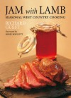 Jam with Lamb: Seasonal West Country Cooking - Richard Guest