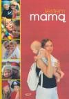 Jestem mamą. Zbiór prawdziwych historii o macierzyństwie - praca zbiorowa, Katarzyna Tubylewicz, Aneta Górnicka-Boratyńska, Aleksandra Szymańska