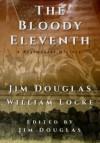 The Bloody Eleventh: A Regimental History - Jim Douglas, William Locke