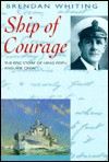 Ship of Courage: The Epic of Hmas Perth and Her Crew - Brendan Whiting