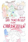 Are You Ready For Christmas? - Betty Smith