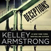 Deceptions: A Cainsville Novel, Book 3 - -Penguin Audio-, Kelley Armstrong, Mozhan Marno, Carine Montbertrand