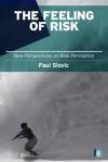The Feeling of Risk - Paul Slovic