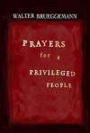 Prayers for a Privileged People - Walter Brueggemann