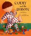Sammy and the Robots - Ian Whybrow, Adrian Reynolds