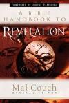 A Bible Handbook to Revelation - Mal Couch, John F. Walvoord