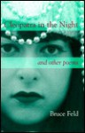 Cleopatra in the Night: Poems - Bruce Feld