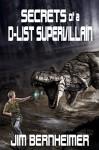 Secrets of a D-List Supervillain - Jim Bernheimer, Janet Bessey, Raffaele Marinetti