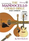 The Mandocello Chord Bible: CGDA Standard Tuning 1, 728 Chords (Fretted Friends Series) - Tobe A. Richards