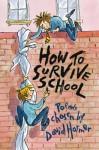 How to Survive School - David Harmer