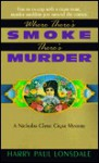 Where There's Smoke, There's Murder:: A Nicholas Chase Cigar Mystery - Harry Paul Lonsdale, H. Paul Jeffers