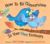 How To Be Comfortable In Your Own Feathers - Julia Cook, Anita DuFalla
