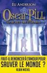 Le secret des Eternels (Oscar Pill, #3) - Eli Anderson