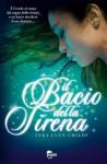 Il bacio della sirena (Serie sulle sirene, #1) - Tera Lynn Childs