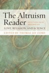 The Altruism Reader: Selections from Writings on Love, Religion, and Science - Thomas Jay Oord