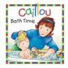 Caillou: Bath Time - Joceline Sanschagrin, Pierre Brignaud