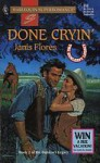 Done Cryin' : The Dunleavy Legacy (Harlequin Superromance No. 658) - Janis Flores