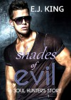 Shades of Evil - E.J. King