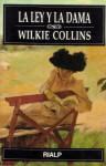 La ley y la dama - Wilkie Collins