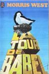 La Tour de Babel (Poche) - Morris L. West, France-Marie Watkins
