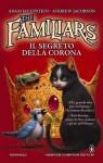 The familiars - Il segreto della corona - Adam Jay Epstein, Andrew Jacobson, Peter Chan, Kei Acedera