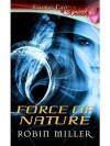 Force of Nature - Robin Miller